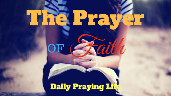The prayer of faith - Blog